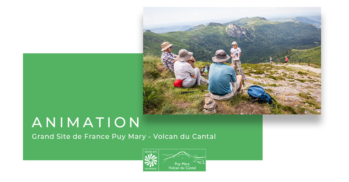 Animation Grand Site de France Puy Mary - Volcan du Cantal
